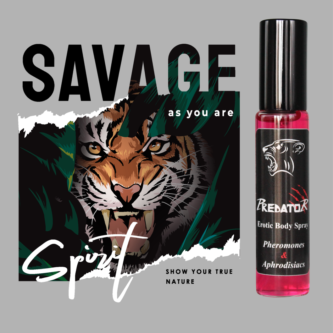 savage as you are show your true nature tiger spirit predator pheromones & aphrodisiacs