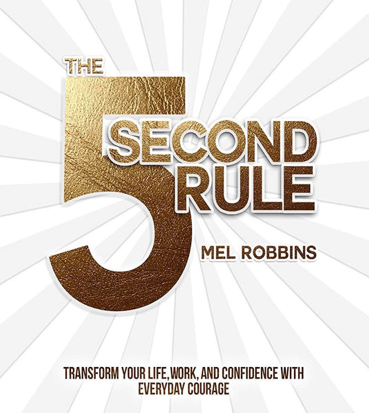 The 5 Second Rule, By Mel Robins