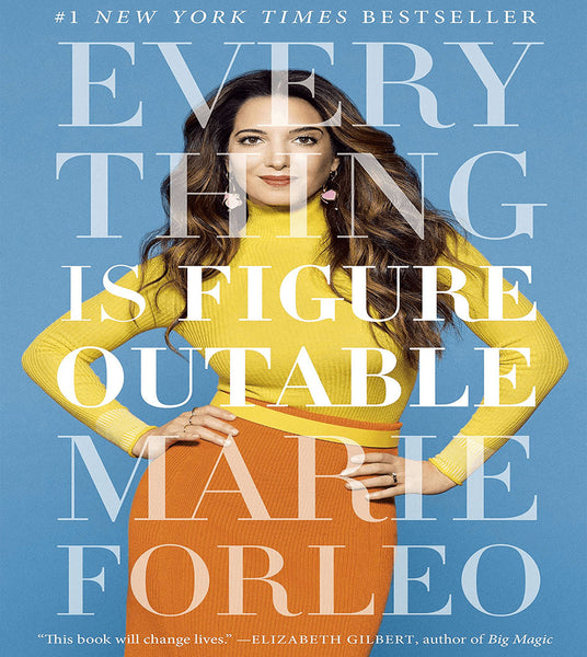 Everything Is Figureoutable, By Marie Forleo
