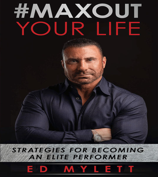 #Maxout Your Life, By Ed Mylett