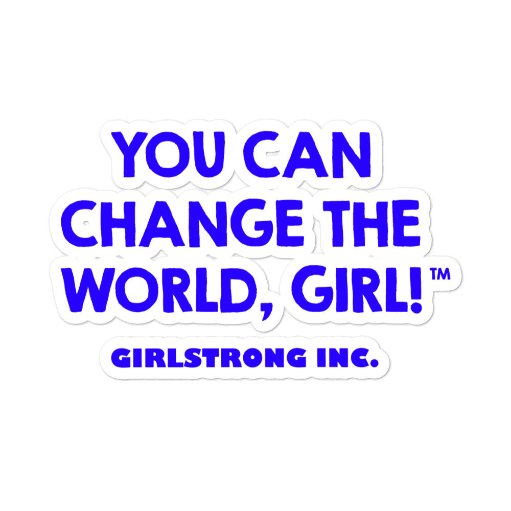 KISS CUT STICKER - YOU CAN CHANGE THE WORLD, GIRL!
