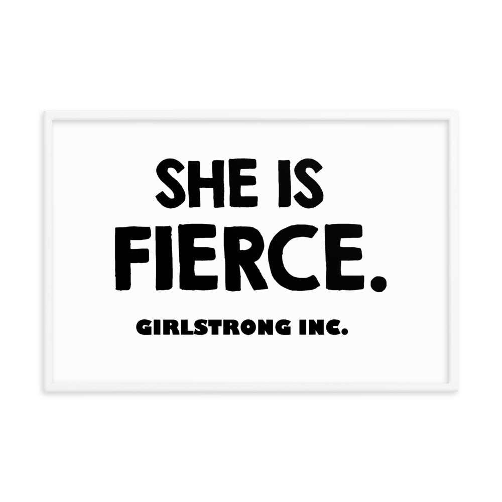 FRAMED PHOTO PAPER POSTER - SHE IS FIERCE!