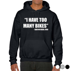 'I Have Too Many Bikes' Biker Hoodie