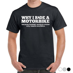 'Why I Ride' Biker T-Shirt - Mens