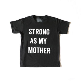 STRONG AS MY MOTHER TODDLER T-SHIRT IN BLACK