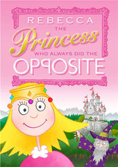 Personalized Hard Cover Children's Book - Princess Who Always Did Opposite