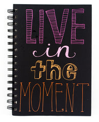 Live in the Moment Jotter Journal