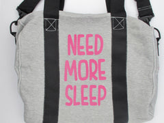 Need More Sleep Sweatshirt Duffel Bag