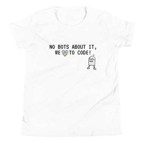 No Bots about it! Youth Short Sleeve T-Shirt