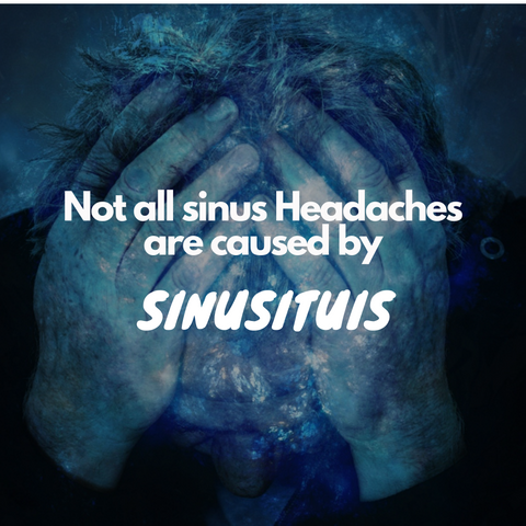 not All sinus headaches are caused by the sinusitis