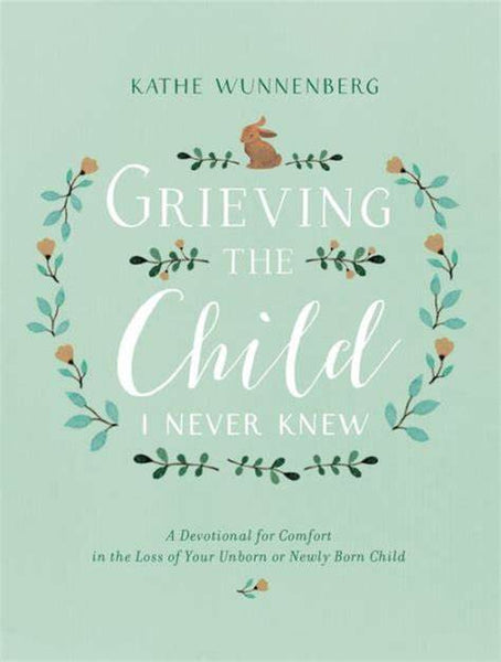 Grieving the Child I never Knew book