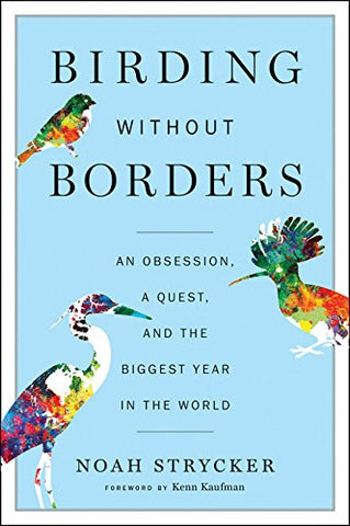 Birding without Borders by Noah Strycker