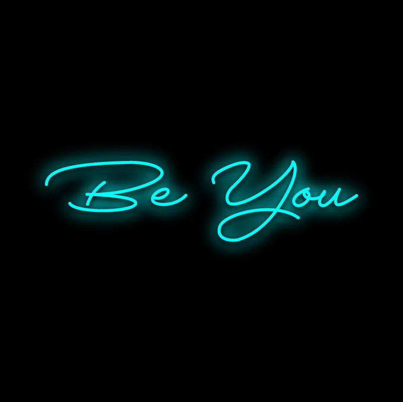 Be You Neon Sign