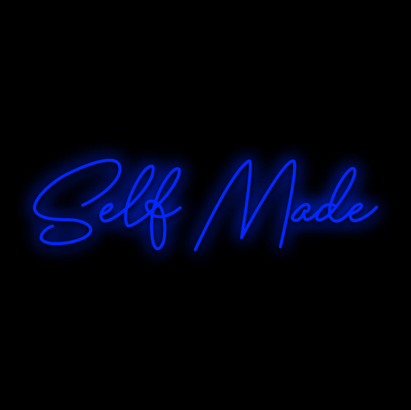 Self Made Neon Sign