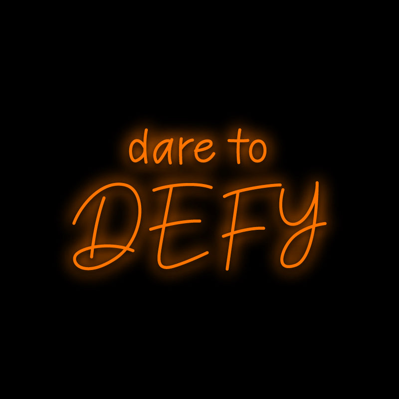dare to Defy Neon Sign