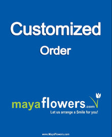 Customized Order flowers Mayaflowers