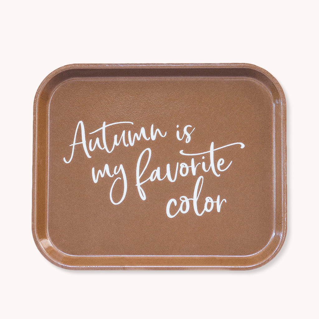 Autumn Is My Favorite Color - Fiberglass Serving Tray - Gathering Tray - Finding Home Farms