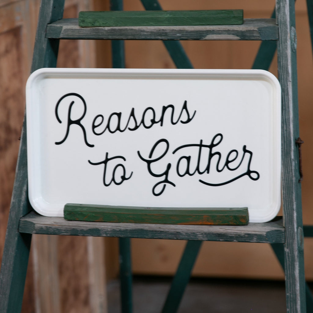 Reasons to Gather Tray - Large Fiberglass Serving Tray Home Decor - Finding Home Farms