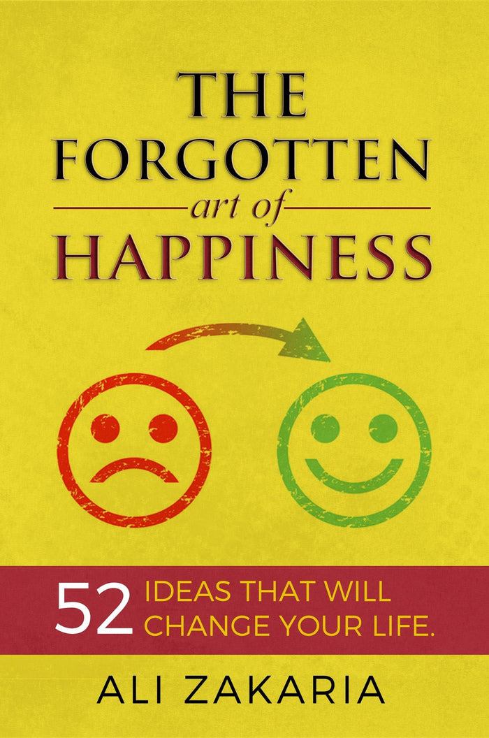 The Forgotten Art of Happiness (52 Ideas That Will Change Your Life )