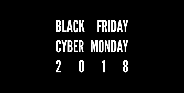 Black Friday / Cyber Monday 2018