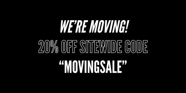 We're Moving! Enjoy 20% Off Sitewide