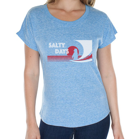 Salty Days Tri-Blend Women's Dolman Tee:  Pre-order - Shipping week of August 5th