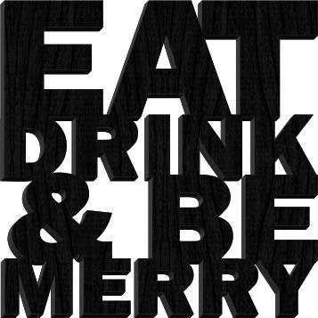 Eat Drink & Be Merry Coaster