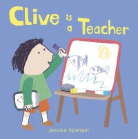 Clive is a Teacher Board Book