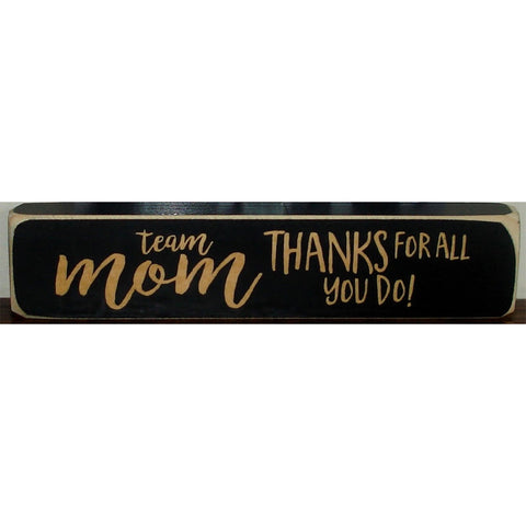 """Team Mom: Thanks for All You Do"" Small Sign"