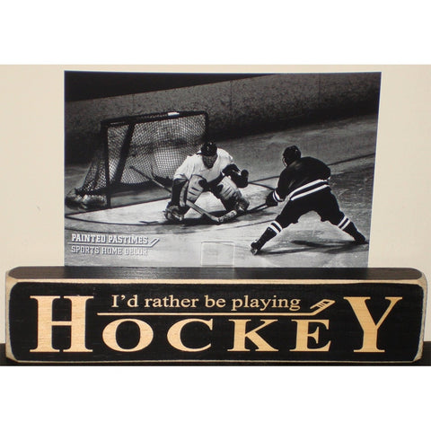 """I'd Rather be Playing Hockey"" Sign w/ Photo"