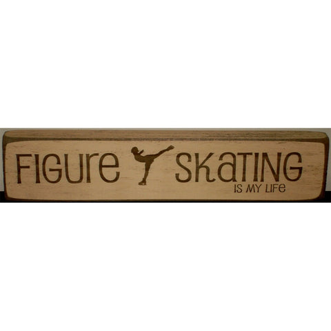 """Figure Skating is My Life"" Small Sign"