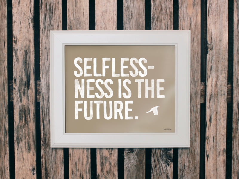 Selflessness Is The Future