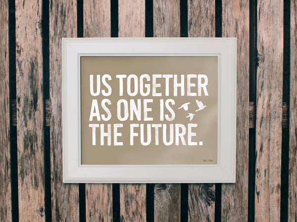 Us Together Is The Future