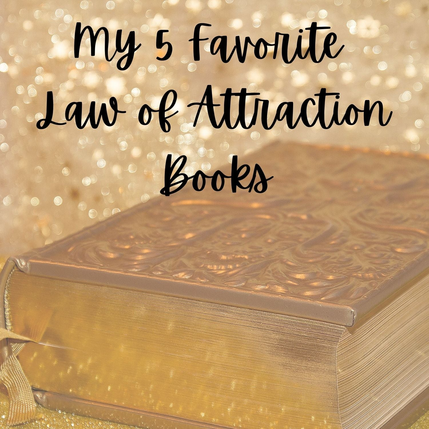 My 5 Favorite Law of Attraction Books