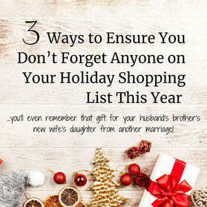 3 Ways to Remember Everyone On Your Holiday Shopping List This Year