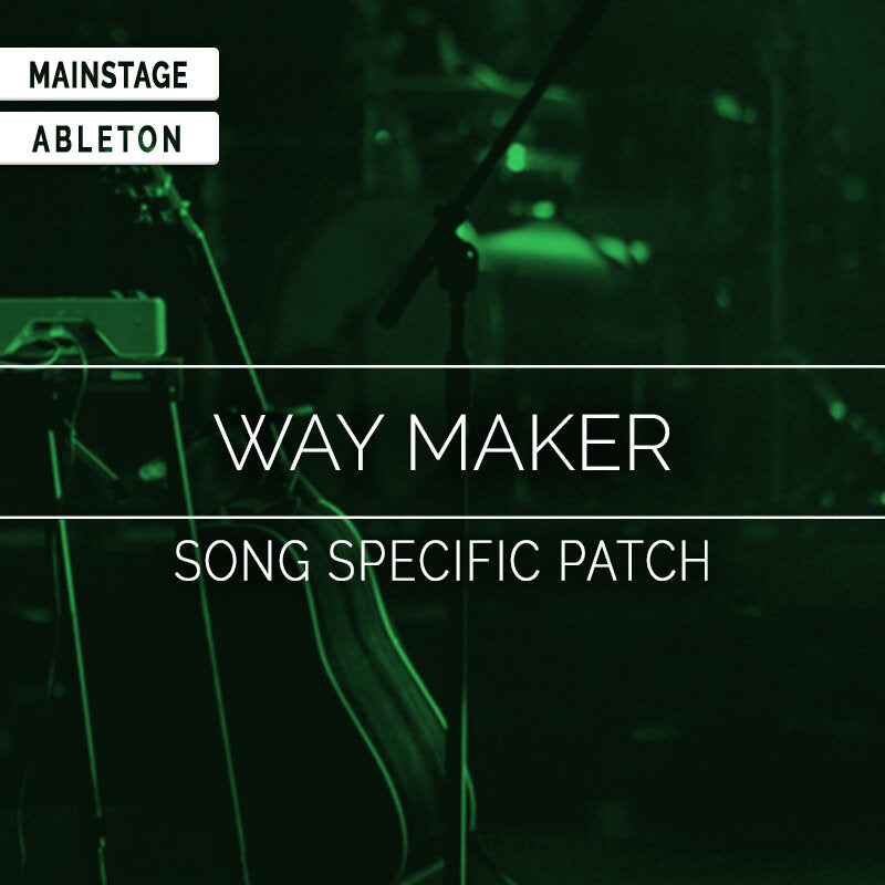 Way Maker- Ableton Live Song Specific Patch- Leeland