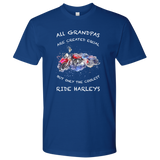 All Grandpas Are Created Equal But The Coolest Ones Ride Harleys Next Level Mens Shirt White Letters