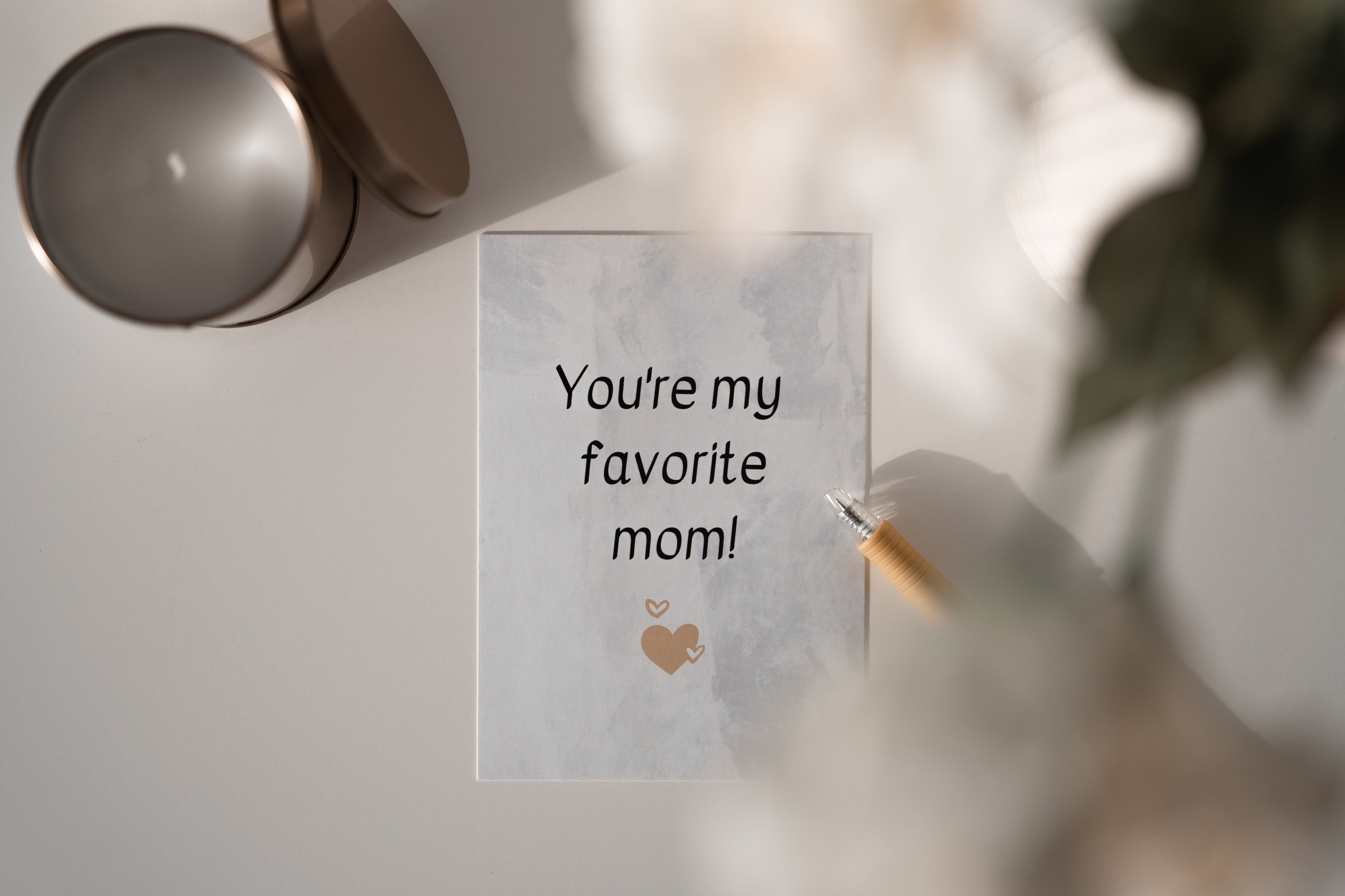 You're my favorite mom!