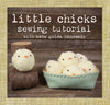 free sewing tutorial: little chicks