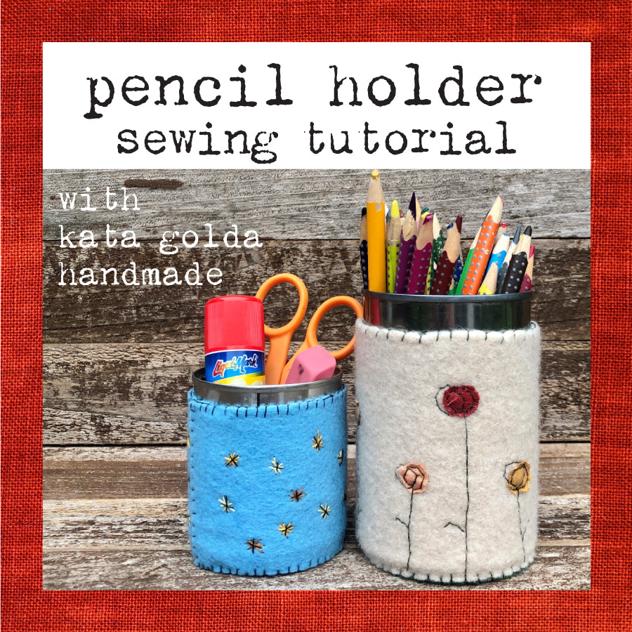 free sewing tutorial: pencil holder
