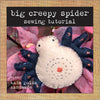 free sewing tutorial: big creepy spider