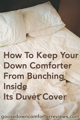 How To Keep Your Down Comforter From Bunching Inside Its Duvet Cover