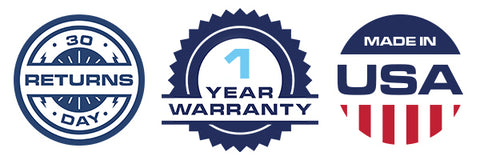 30 Day Returns - 1 Year Warranty - Made in the USA