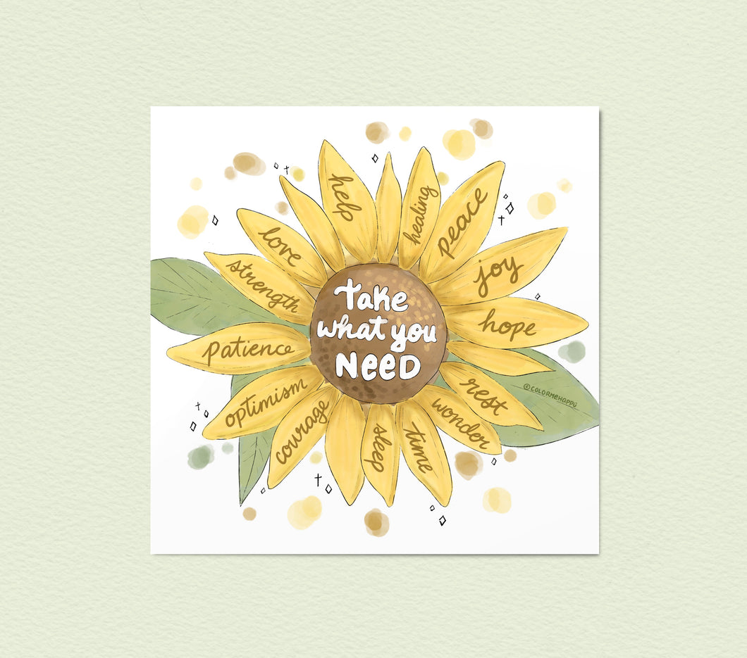 Take What You Need Sunflower - Art Print
