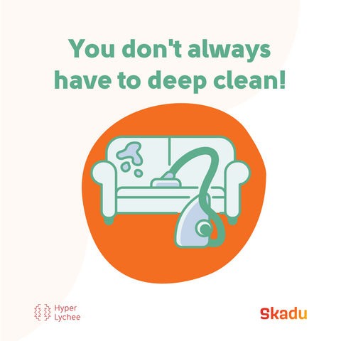 You Don't always have to deep clean