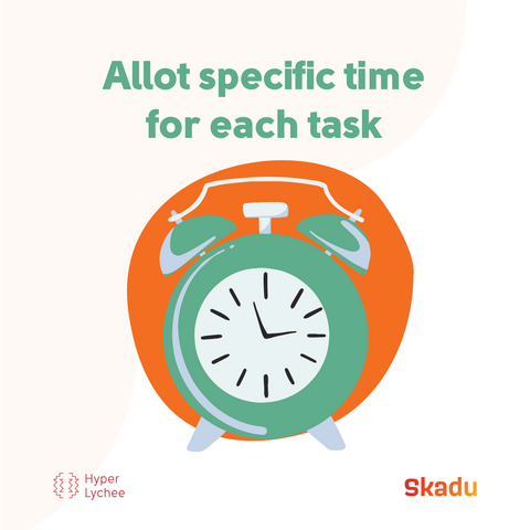 Allot specific time to each cleaning task