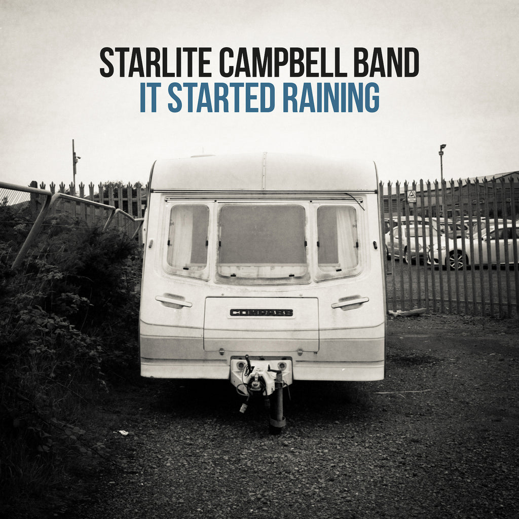 It Started Raining | Starlite Campbell Band | single | high quality download