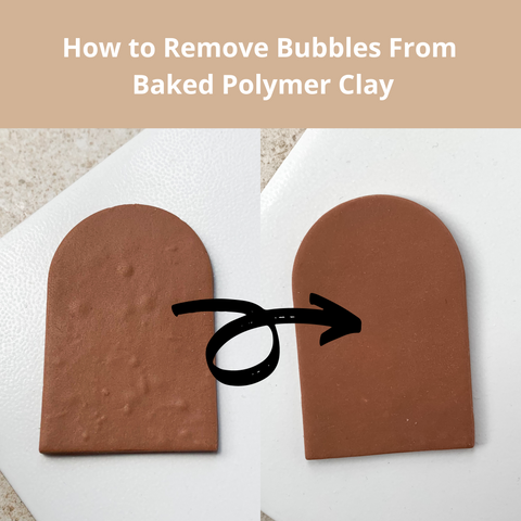 How To Remove Bubbles From Baked Polymer Clay