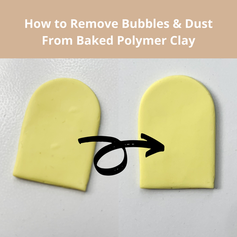 How to Remove Bubbles and Dust from Polymer Clay