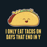 Every Day is Taco Day T-Shirt